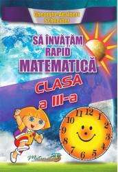 Sa invatam rapid matematica clasa III
