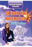 Sa invatam matematica fara profesor cl a VII-a