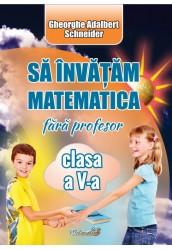 Sa invatam matematica fara profesor cl a V-a